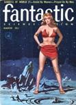 Fantastic, March 1957