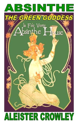 Absinthe: The Green Goddess by Aleister Crowley