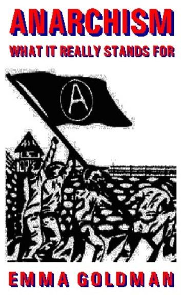 Anarchism by Emma Goldman - Luminist Publications