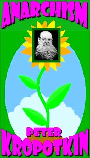 Anarchism by Peter Kropotkin - Luminist Publications