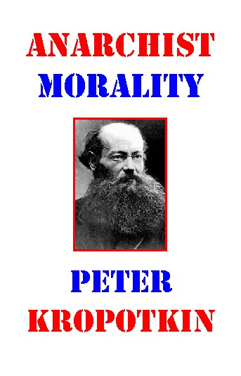 Anarchist Morality by Peter Kropotkin - Luminist Publications